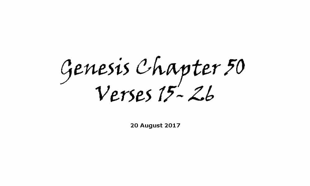 Bible Reading - 20-8-17 Genesis Chapter 50 Verses 15-26