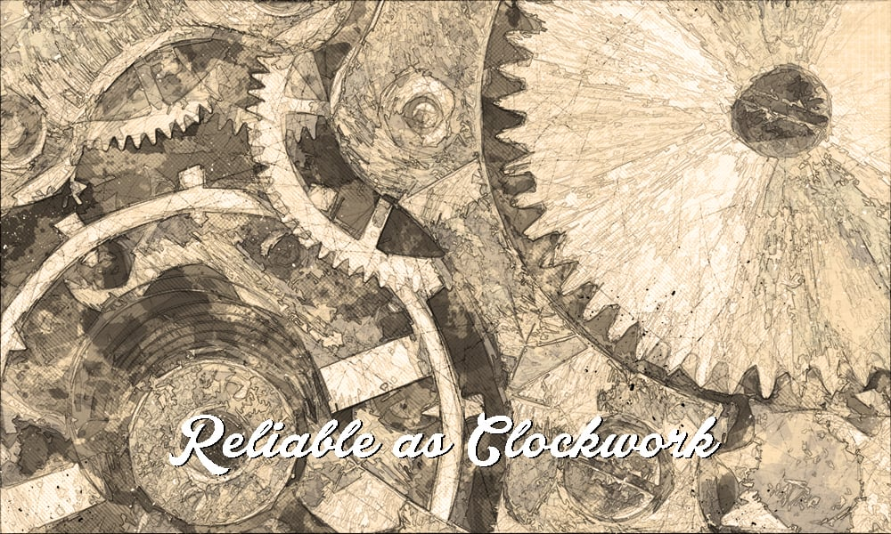 Reflections | Reliable as Clockwork