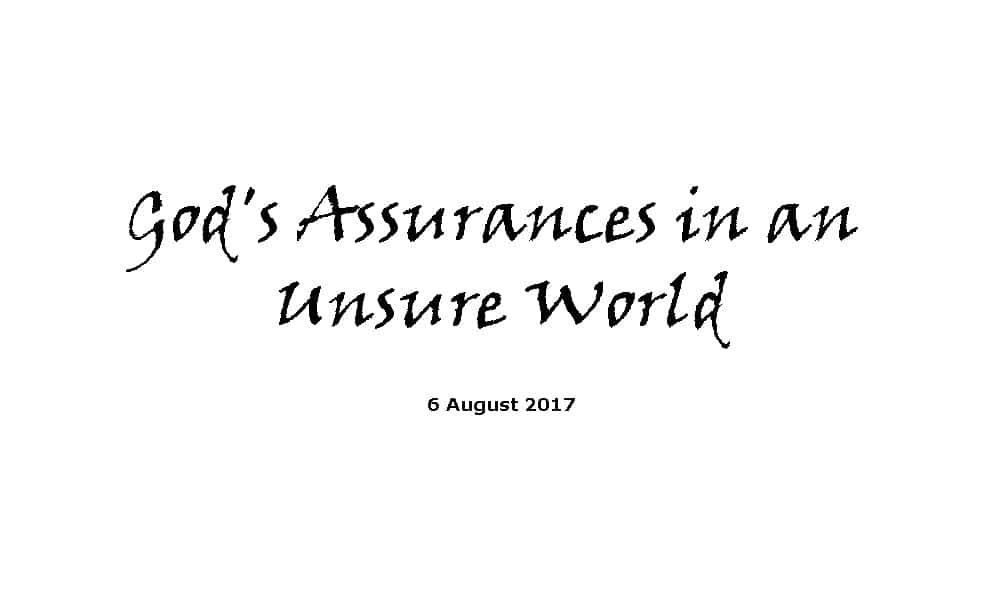 Sermon 6-8-17 God's Assurances in an Unsure World - Bryan Conway