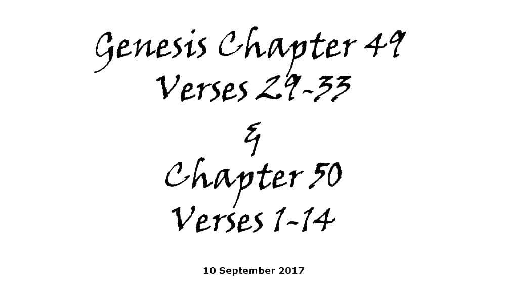 Reading - 10-9-17 Genesis Chapter 49 Verses 29-33 & Chapter 50 Verses 1-14