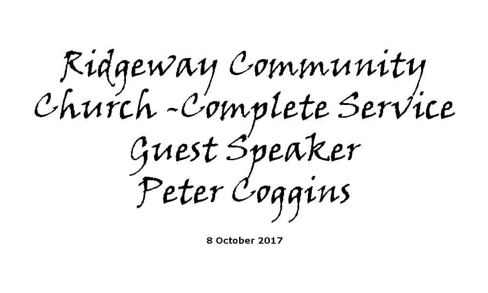 Ridgeway Community Church | Redditch - Sunday Service 8-10-17 with guest speaker Peter Coggins