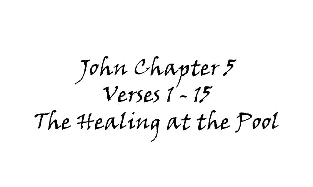 Reading - John 5 v 1-15 The Healing at the Pool