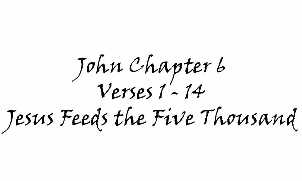 Reading - John 6 v 1-14 Jesus Feeds the Five Thousand