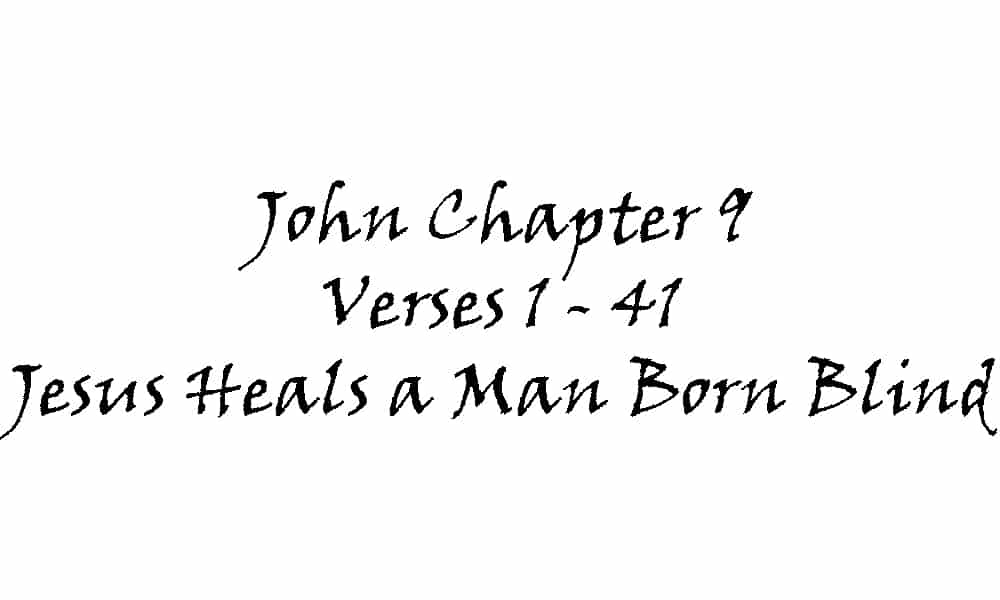 Reading - John 9 v 1-11 Jesus Heals a Man Born Blind
