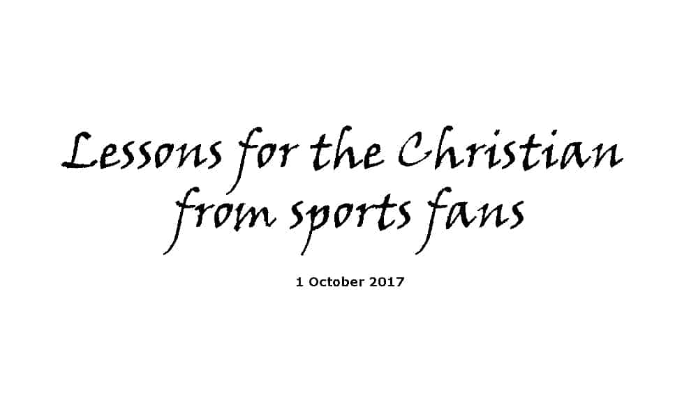 Sermon-1-10-17-Lessons-for-the-Christian-from-sports-fans