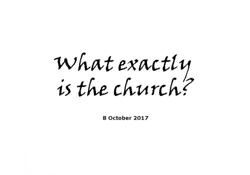 Sermon-8-10-17-What Exactly Is The Church?