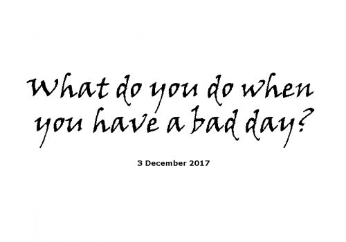 Sermon 3-12-17 - What Do You Do When You Have A Bad Day?