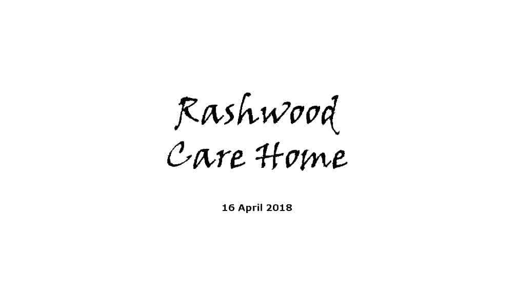 Rashwood Care Home - Complete Service 16-4-18