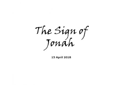 Sermon - 15-4-18 The Sign Of Jonah