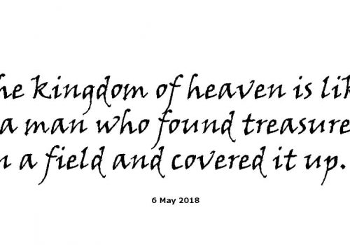 Sermon - 6-5-18 The Kingdom Of Heaven Is Like A Man Who Found Treasure In A Field And Covered It Up…