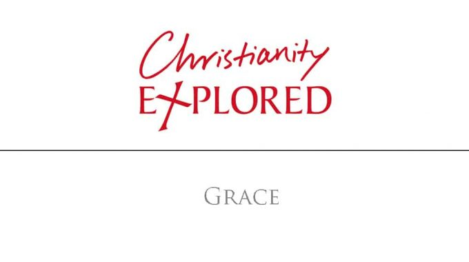 Christianity Explored - Grace