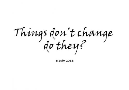 Sermon - 8-7-18 Things Don'T Change Do They?