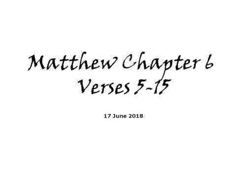 Reading - 17-6-18 Matthew Chapter 6 Verses 5-15