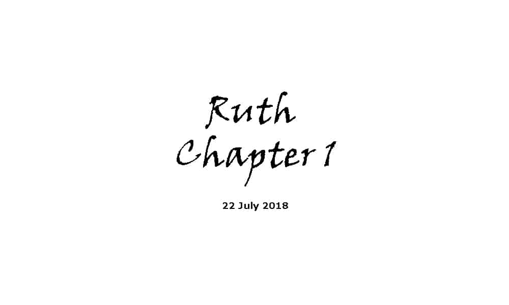 Reading - 22-7-18 Ruth Chapter 1