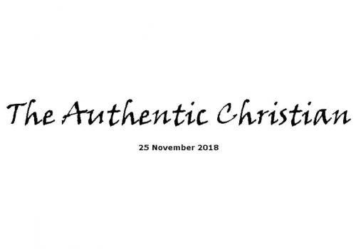 Sermon - 25-11-18 The Authentic Christian