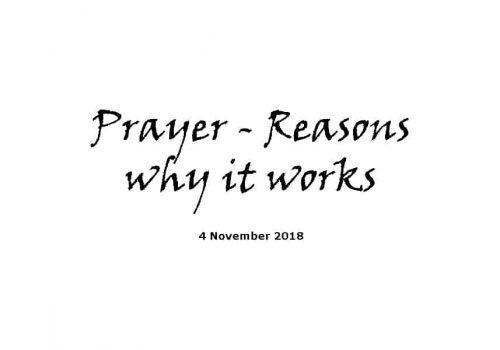 Sermon - 4-11-18 Prayer - Reasons Why It Works