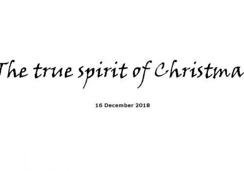 Sermon - 16-12-18 The True Spirit Of Christmas