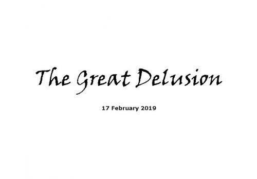 Sermon - 17-2-19 The Great Delusion