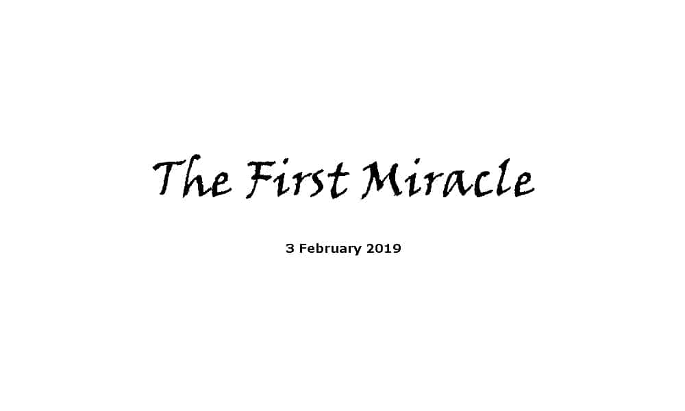 Sermon - 3-2-18 The First Miracle