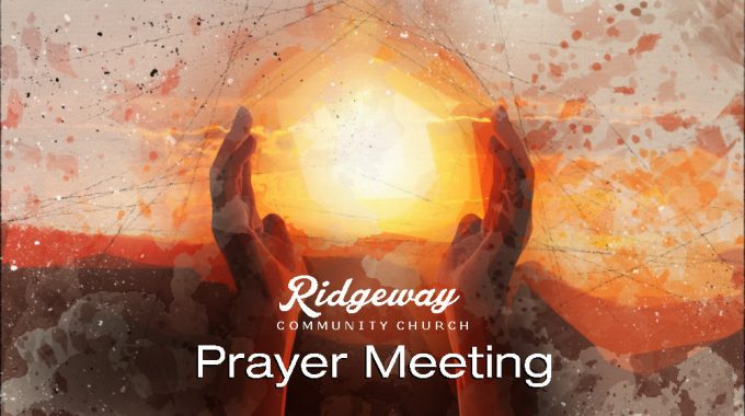 Prayer Meeting – Tuesday 6th August 7.30pm