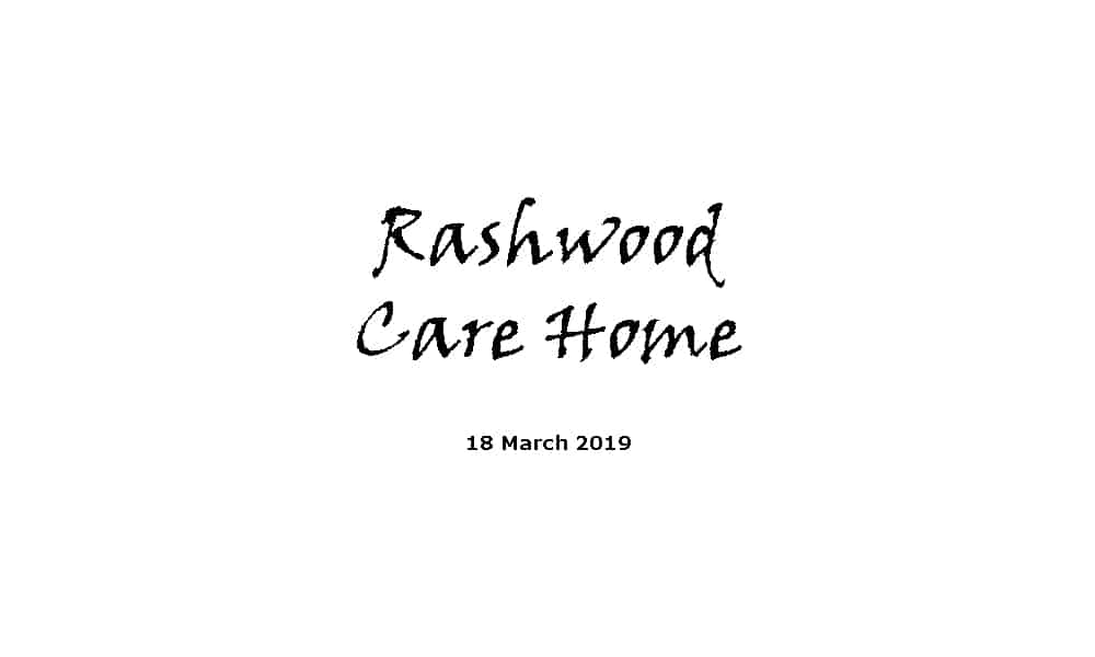 Rashwood Care Home Service - 18-3-19