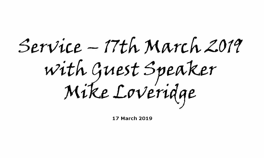 Service - 17-3-19 with Mike Loveridge