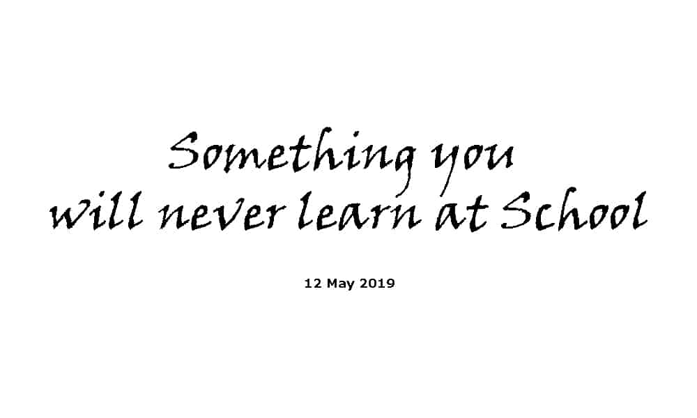 Sermon - 12-5-19 Something You Will Never Learn at School