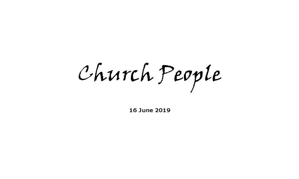 Sermon - 16-6-19 Church People