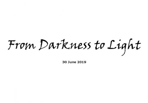 Sermon - 30-6-19 From Darkness To Light