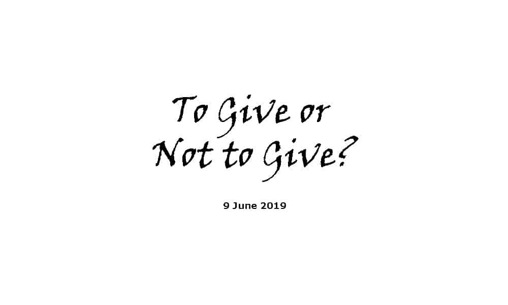 Sermon - 9-6-19 - To Give or Not to Give