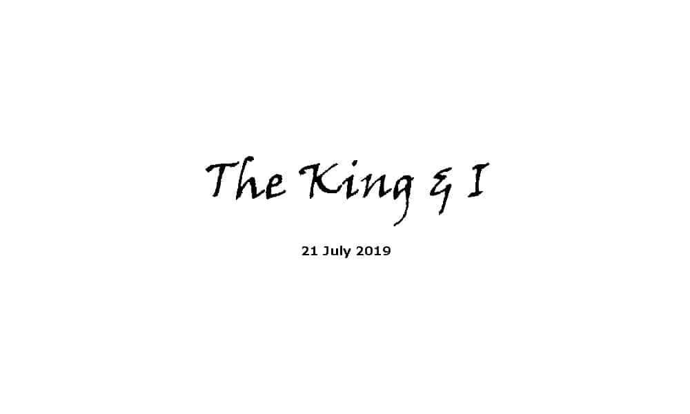 Sermon - The King & I - 21-7-19