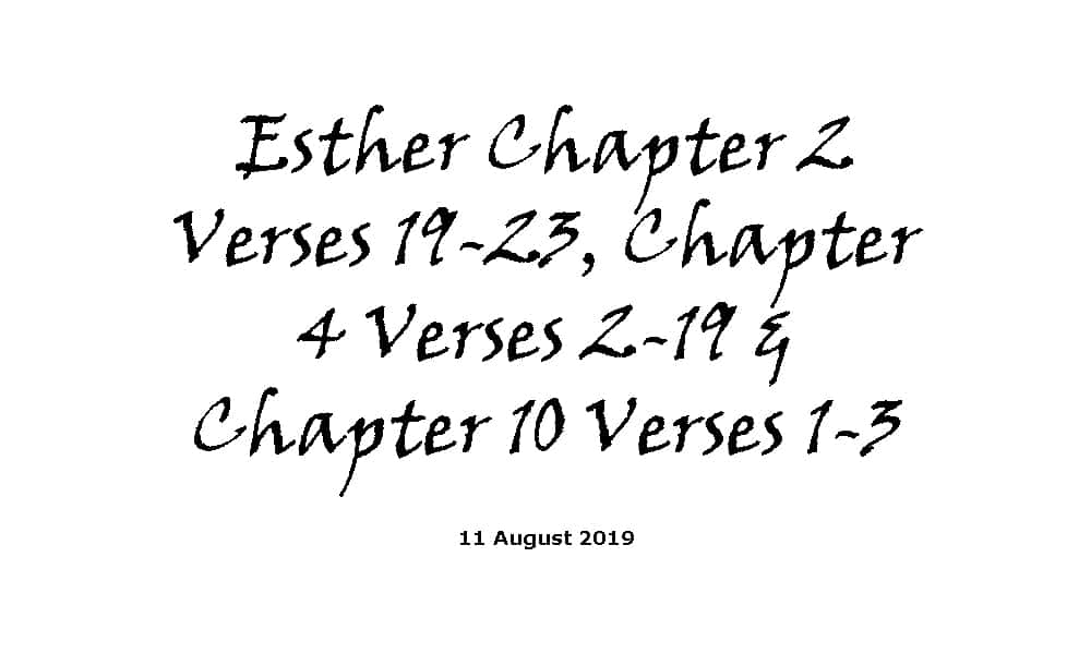Reading - 11-8-19 Esther Chapter 2 Verses 19-23, Chapter 4 Verses 2-19 & Chapter 10 Verses 1-3