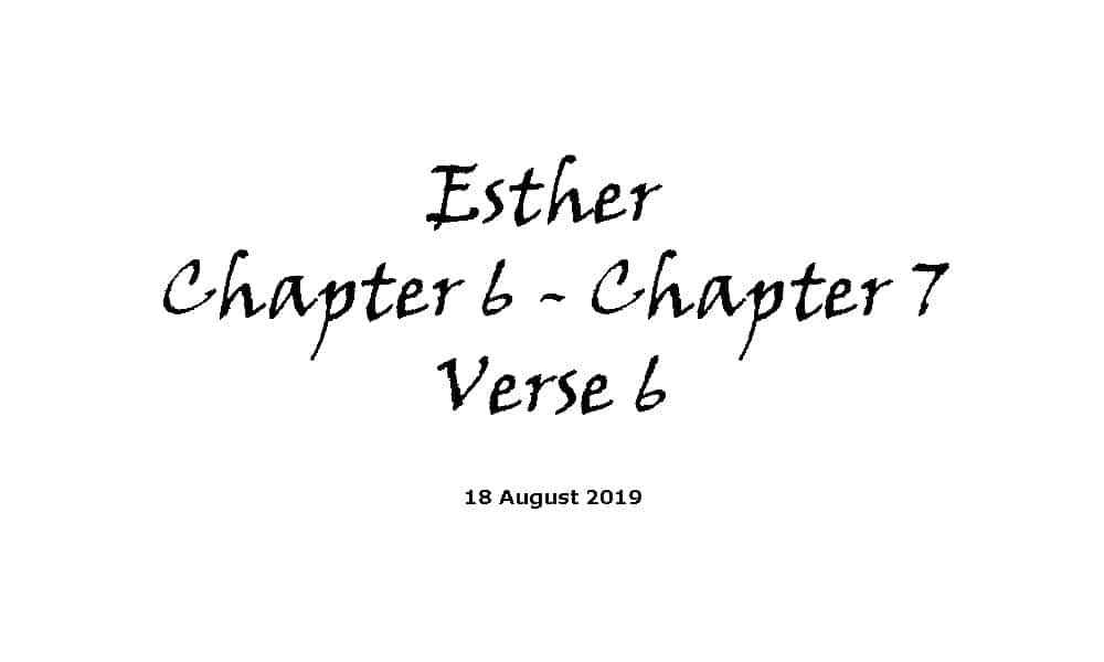 Reading - 18-8-19 - Esther Chapter 6 to Chapter 7 Verse 6