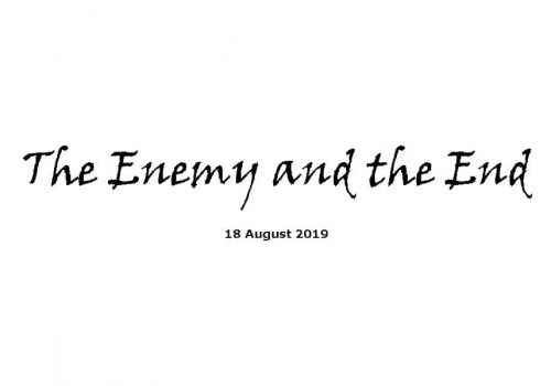 Sermon - 18-8-18 The Enemy And The End