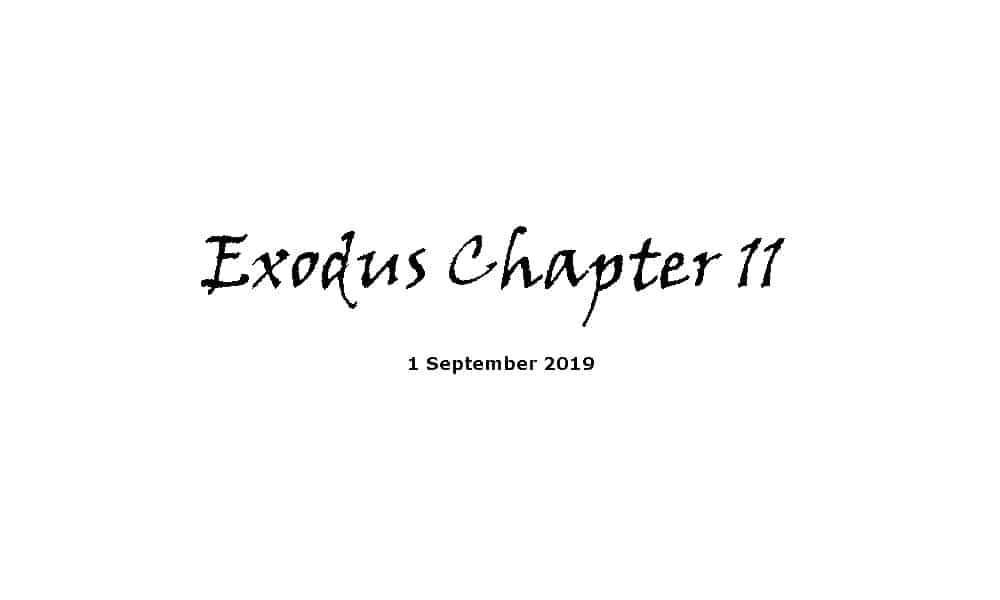 Reading -1-9-19 Exodus Chapter 11