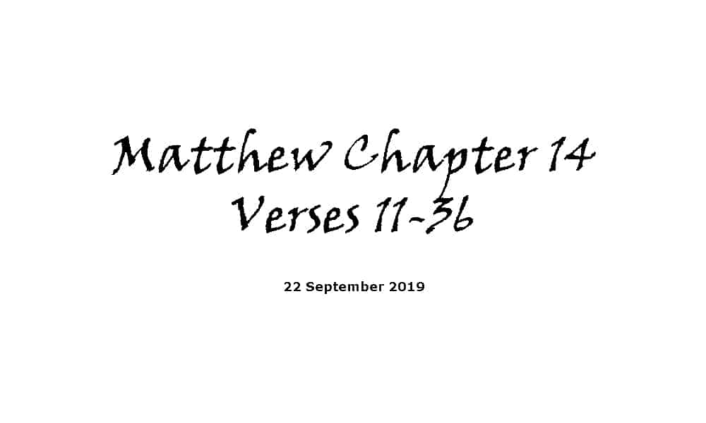 Reading - 22-9-19 - Matthew Chapter 14 Verses 22-36