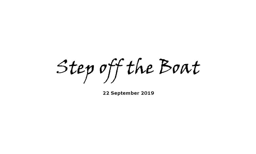 Sermon - 22-9-19 Step off the Boat