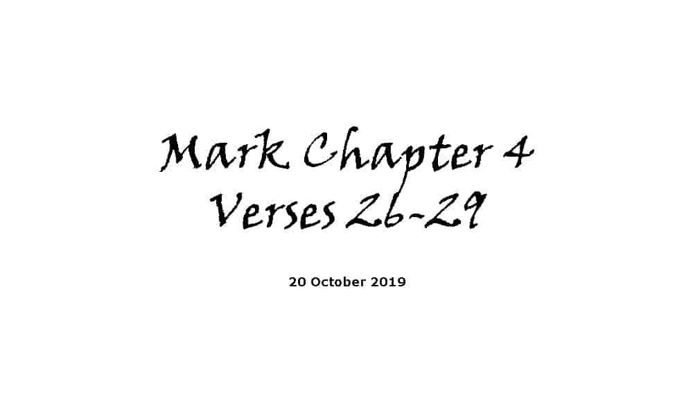 Reading - 20-10-19 Mark Chapter 4 Verses 26-29