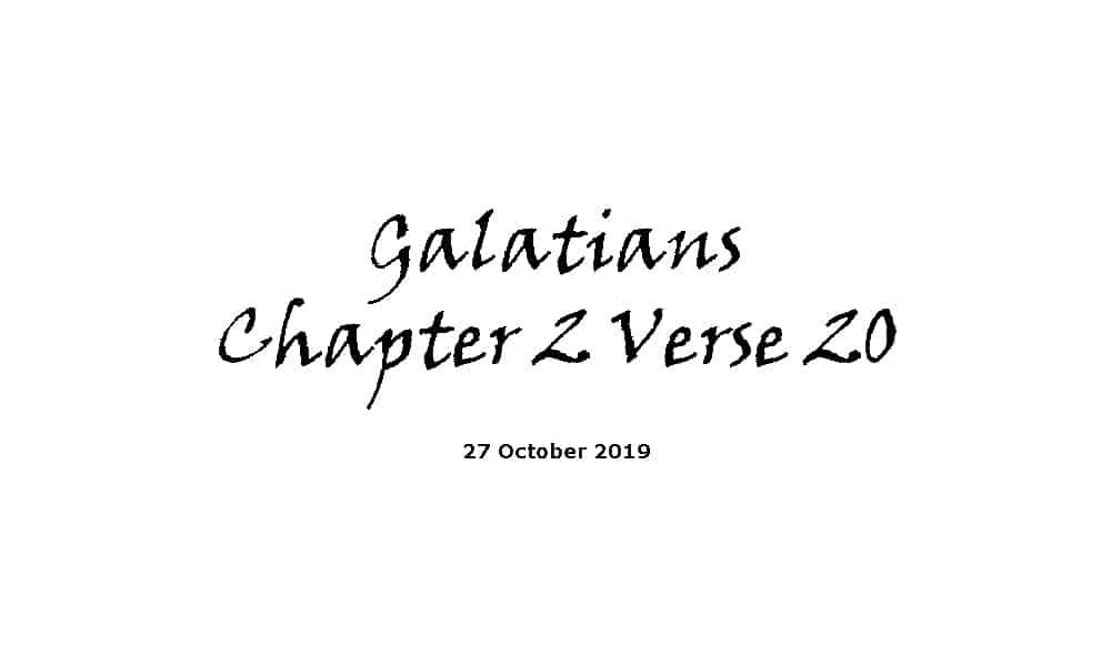 Reading - 27-10-19 Galatians Chapter 2 Verse 20