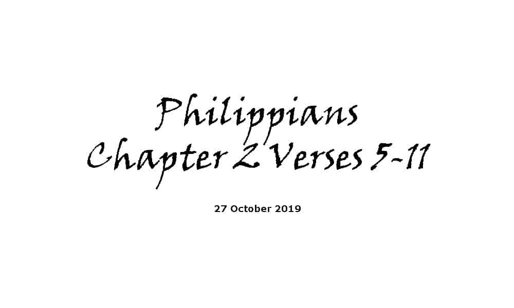 Reading - 27-10-19 Philippians Chapter 2 Verses 5-11