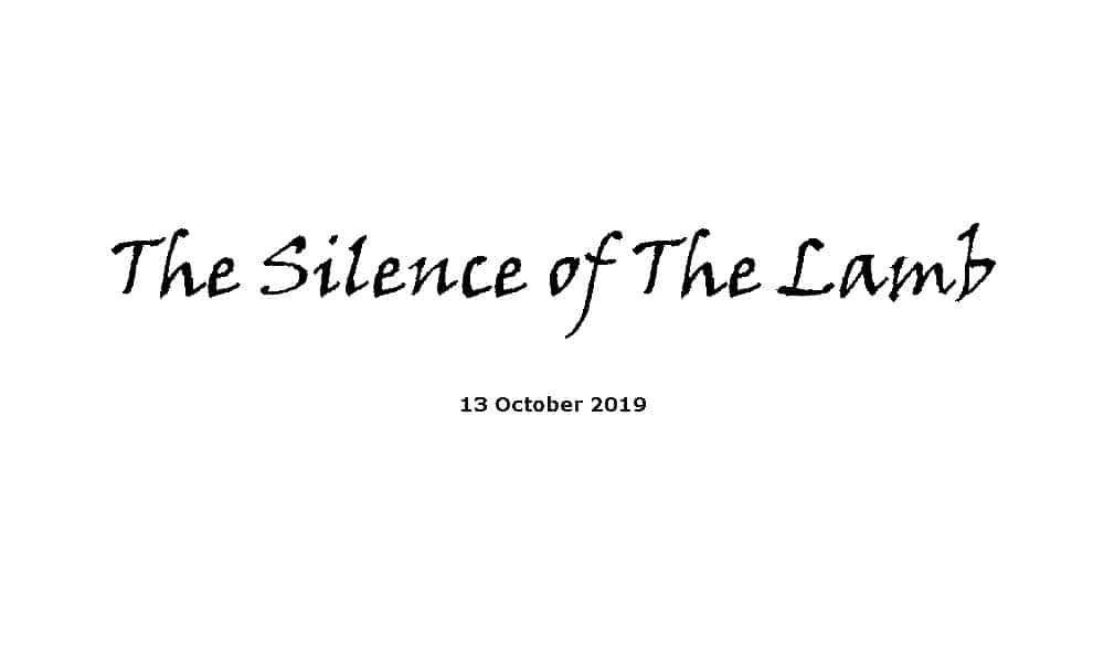 Sermon - 13-10-19 The Silence of The Lamb