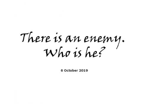 Sermon - 6-10-19 There Is An Enemy. Who Is He?