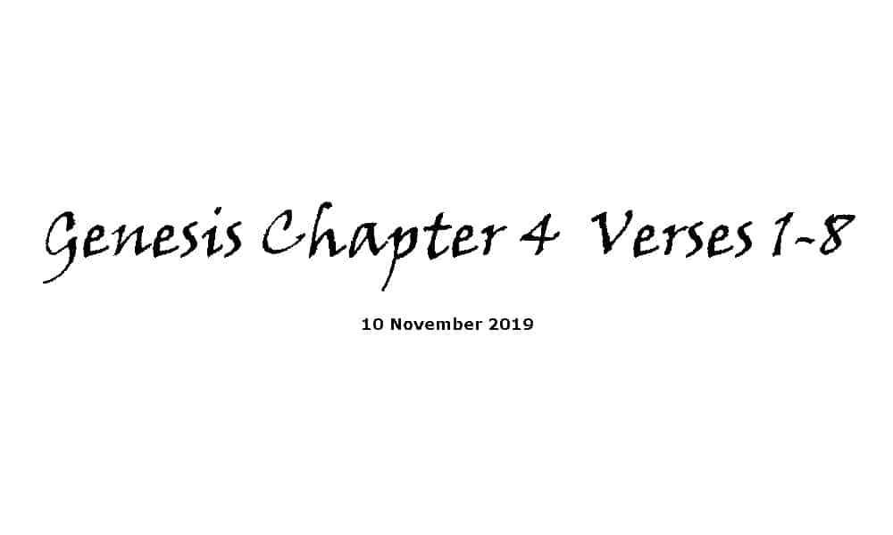 Reading -10-11-19 - Genesis Chapter 4 Verses 1-8