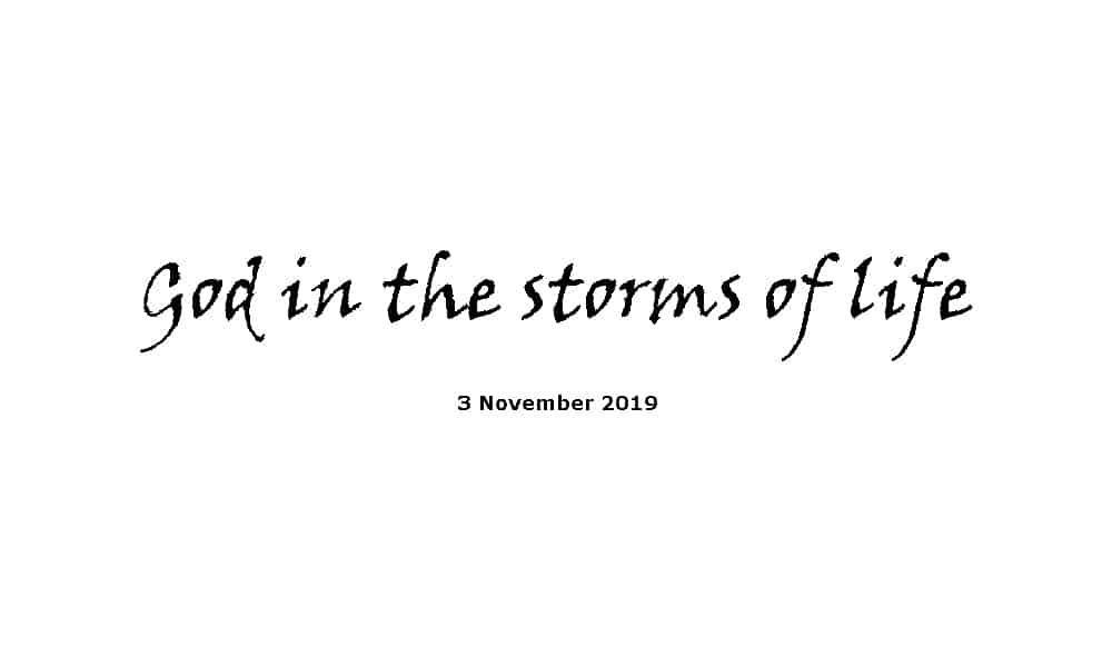 Sermon - 3-11-19 God in the storms of life