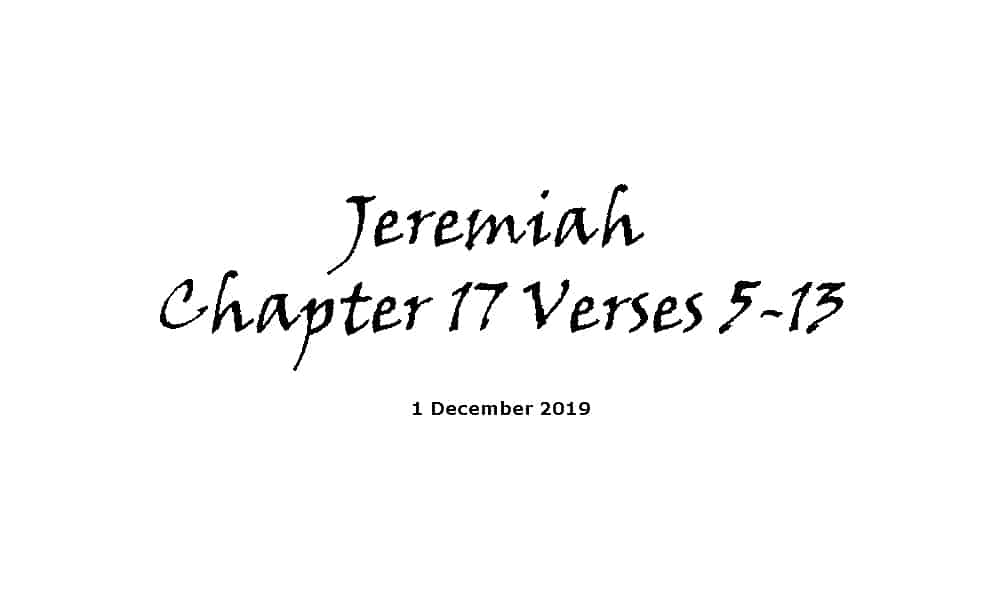 Reading -1-12-19 - Jeremiah Chapter 17 Verses 5-13