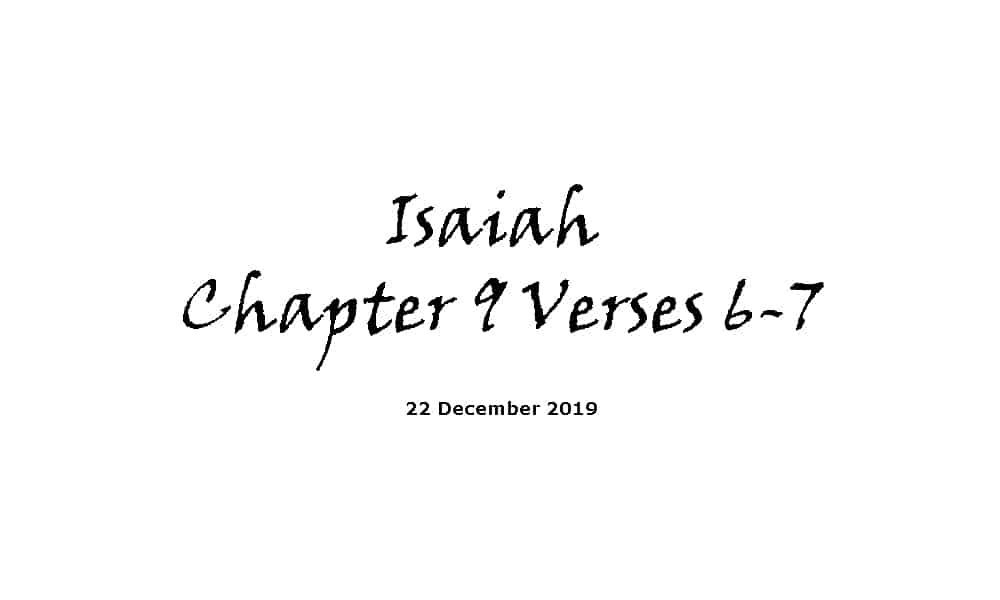 Reading - 22-12-19 - Isaiah Chapter 9 Verses 6-7