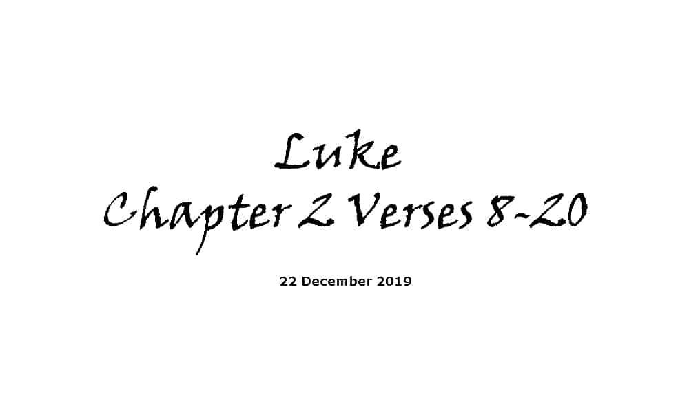 Reading - 22-12-19 Luke Chapter 2 Verses 8-20