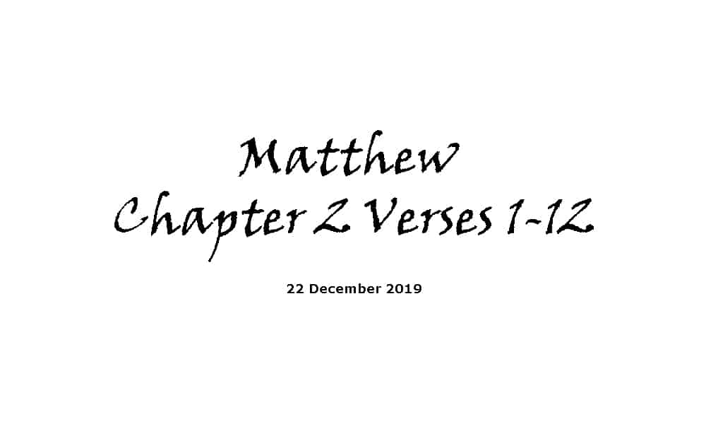 Reading - 22-12-19 Matthew Chapter 2 Verses 1-12