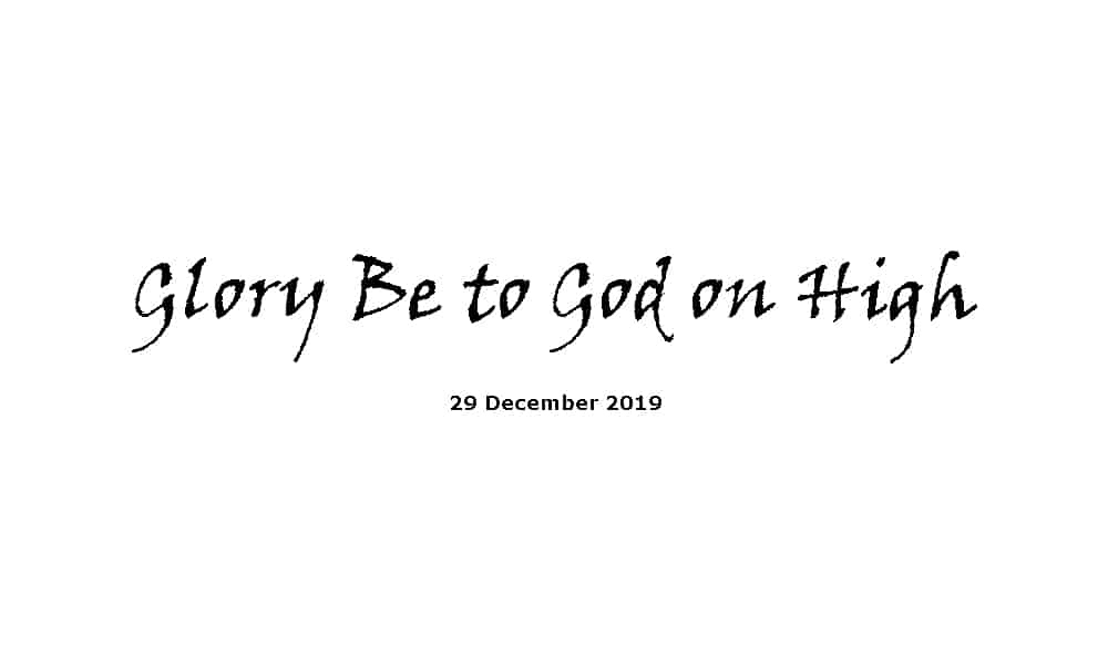 Reading - 29-12-19 Glory be to God on High by Charles Wesley