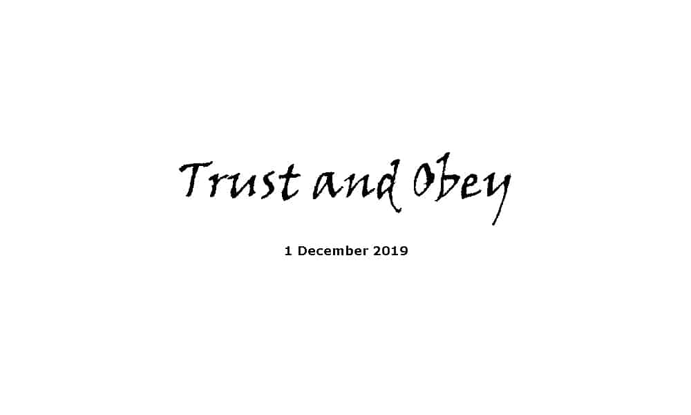 Sermon - 1-12-19 - Trust and Obey